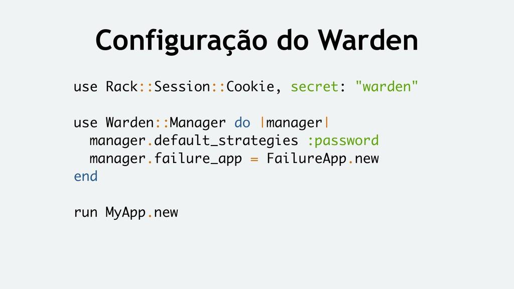 "use Rack::Session::Cookie, secret: ""warden"" use..."