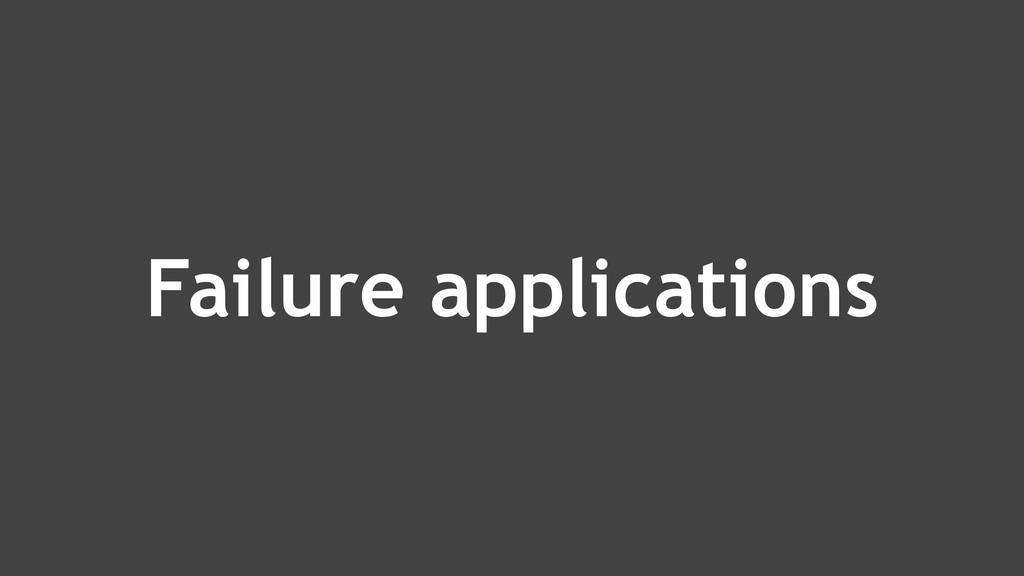 Failure applications