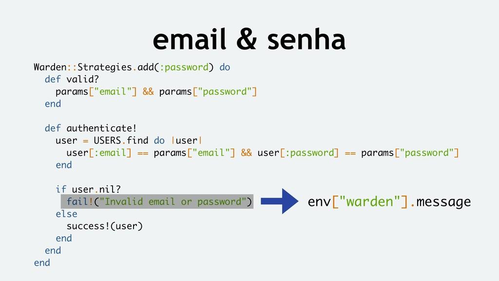 email & senha Warden::Strategies.add(:password)...