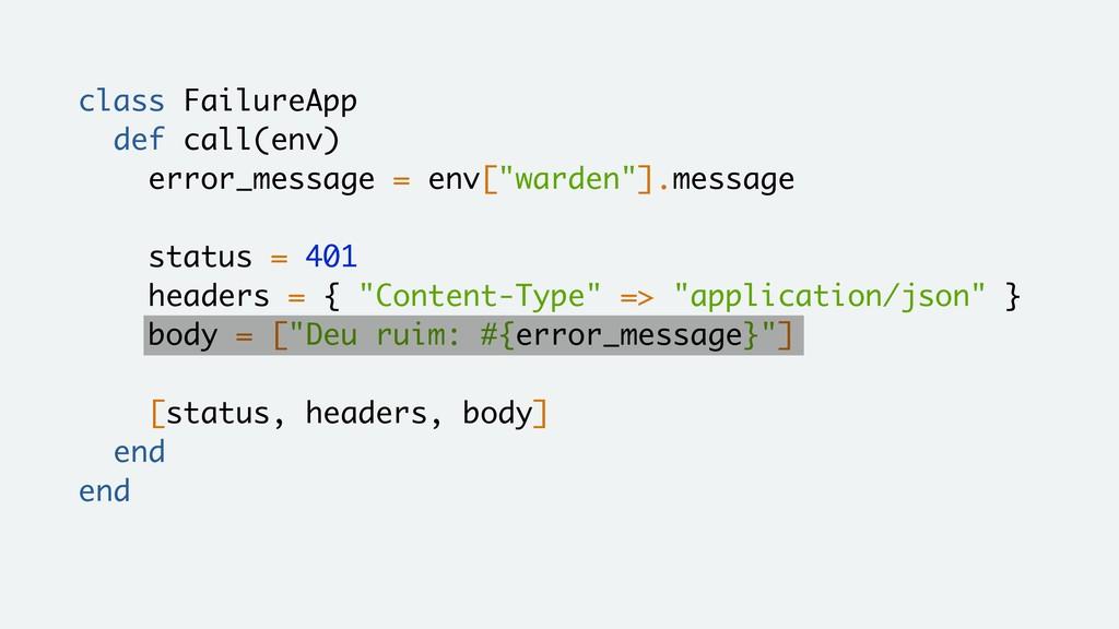 class FailureApp def call(env) error_message = ...