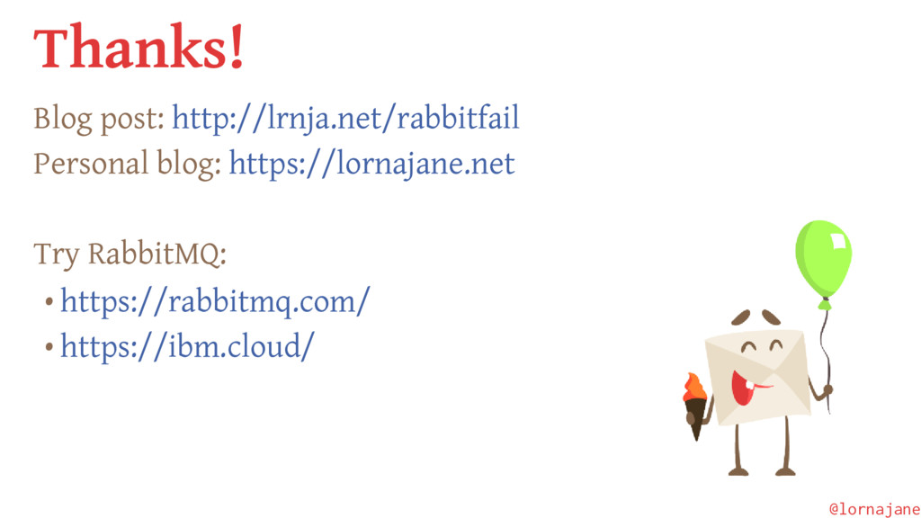 Thanks! Blog post: http://lrnja.net/rabbitfail ...