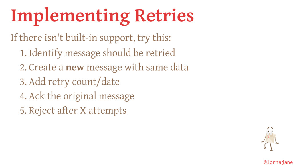 Implementing Retries If there isn't built-in su...