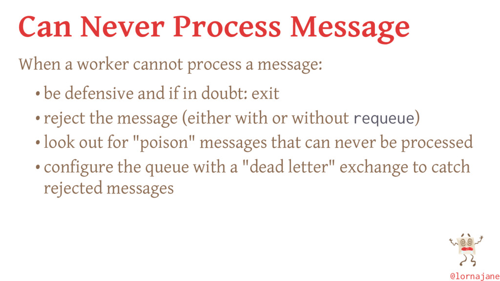 Can Never Process Message When a worker cannot ...