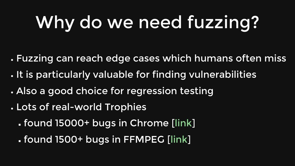 Why do we need fuzzing? Fuzzing can reach edge ...