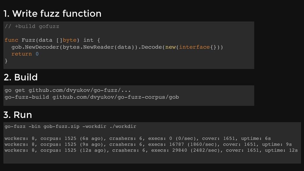 1. Write fuzz function // +build gofuzz func Fu...