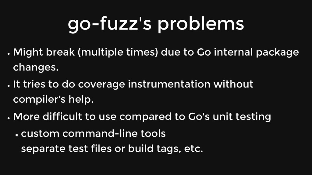 go-fuzz's problems Might break (multiple times)...