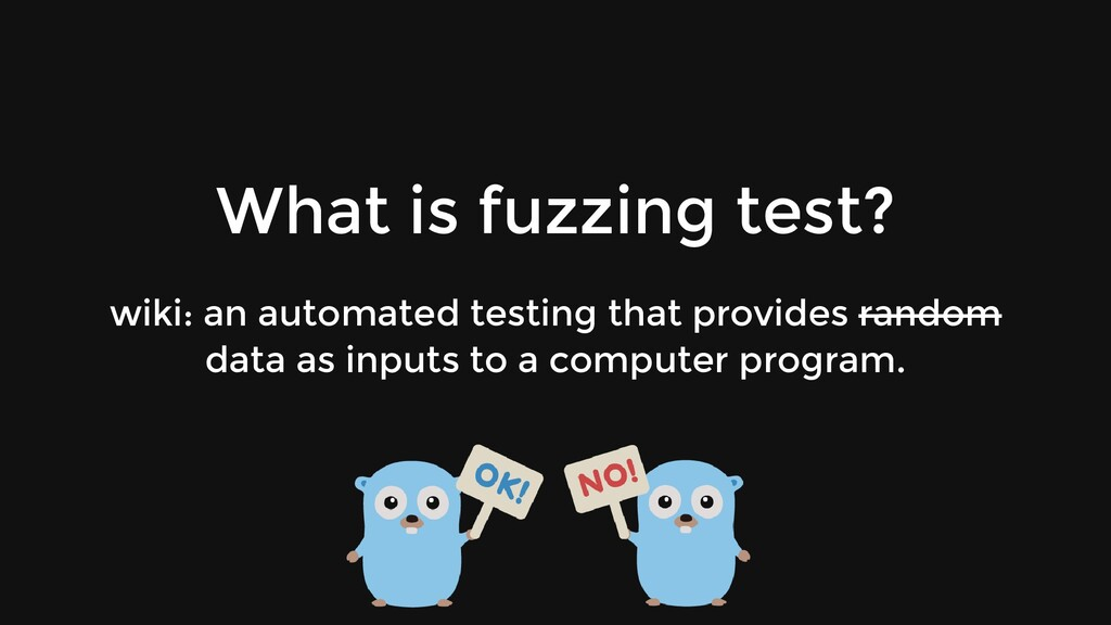 What is fuzzing test? wiki: an automated testin...