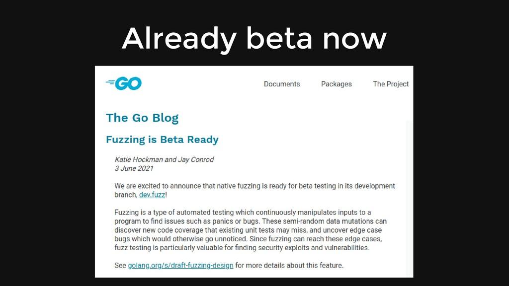 Already beta now