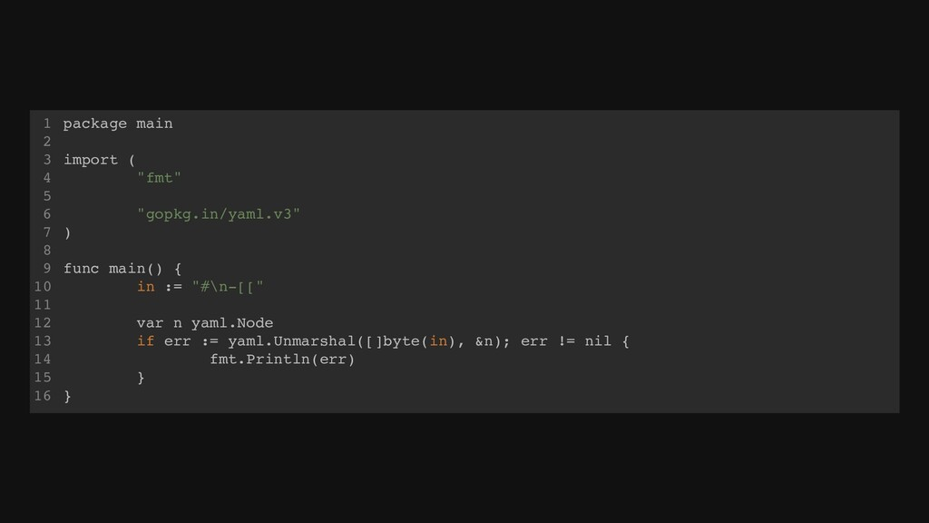"package main import ( ""fmt"" ""gopkg.in/yaml.v3"" ..."