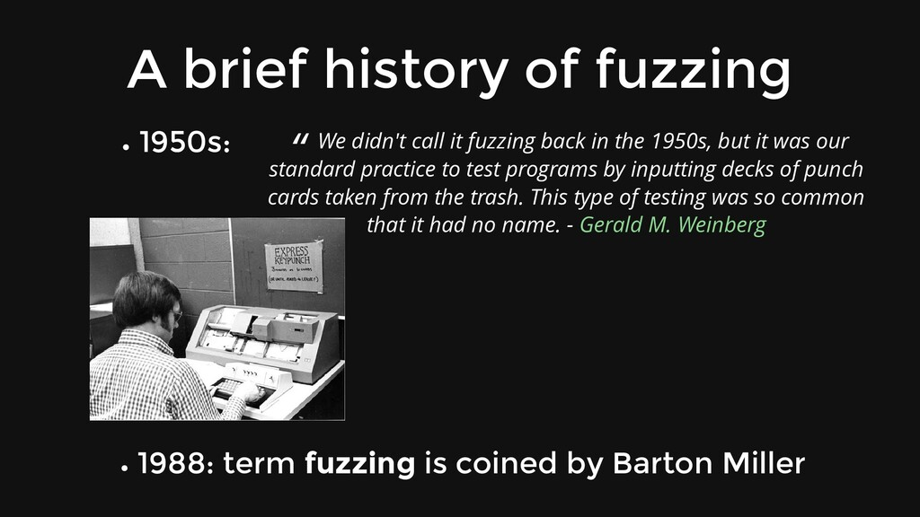A brief history of fuzzing 1950s: 1988: term fu...