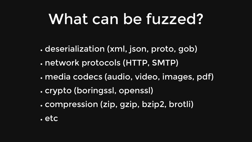 What can be fuzzed? deserialization (xml, json,...