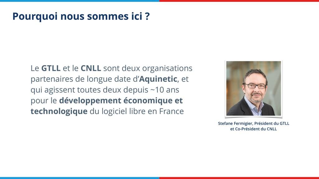 Pourquoi nous sommes ici ? Le GTLL et le CNLL s...