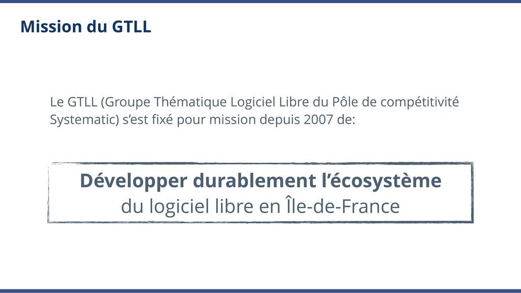 Mission du GTLL Le GTLL (Groupe Thématique Logi...
