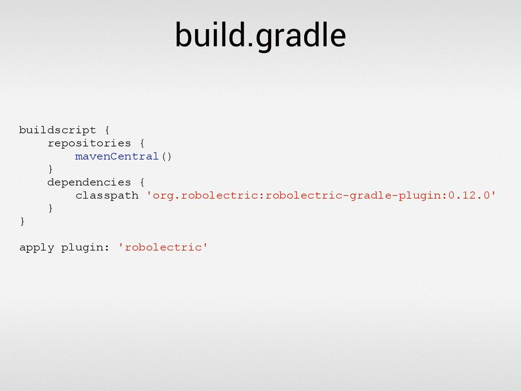 build.gradle buildscript { repositories { maven...