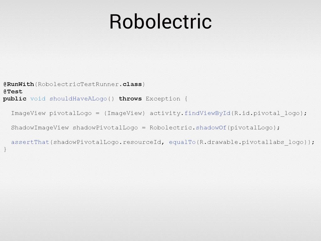 Robolectric @RunWith(RobolectricTestRunner.clas...