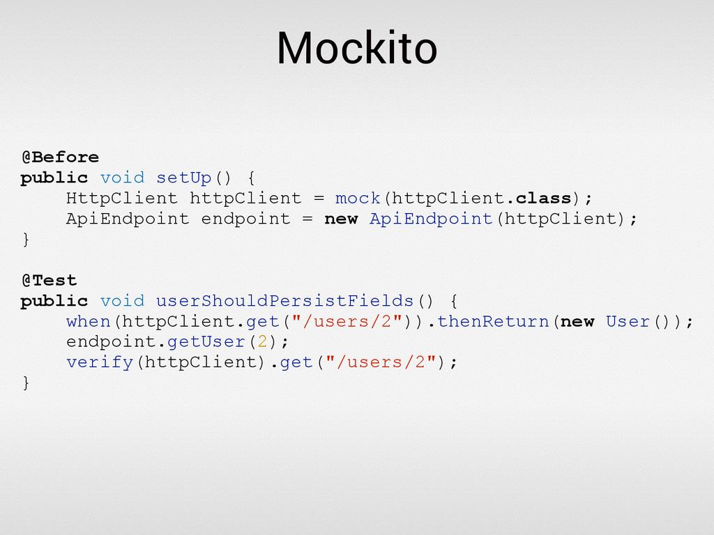 Mockito @Before public void setUp() { HttpClien...