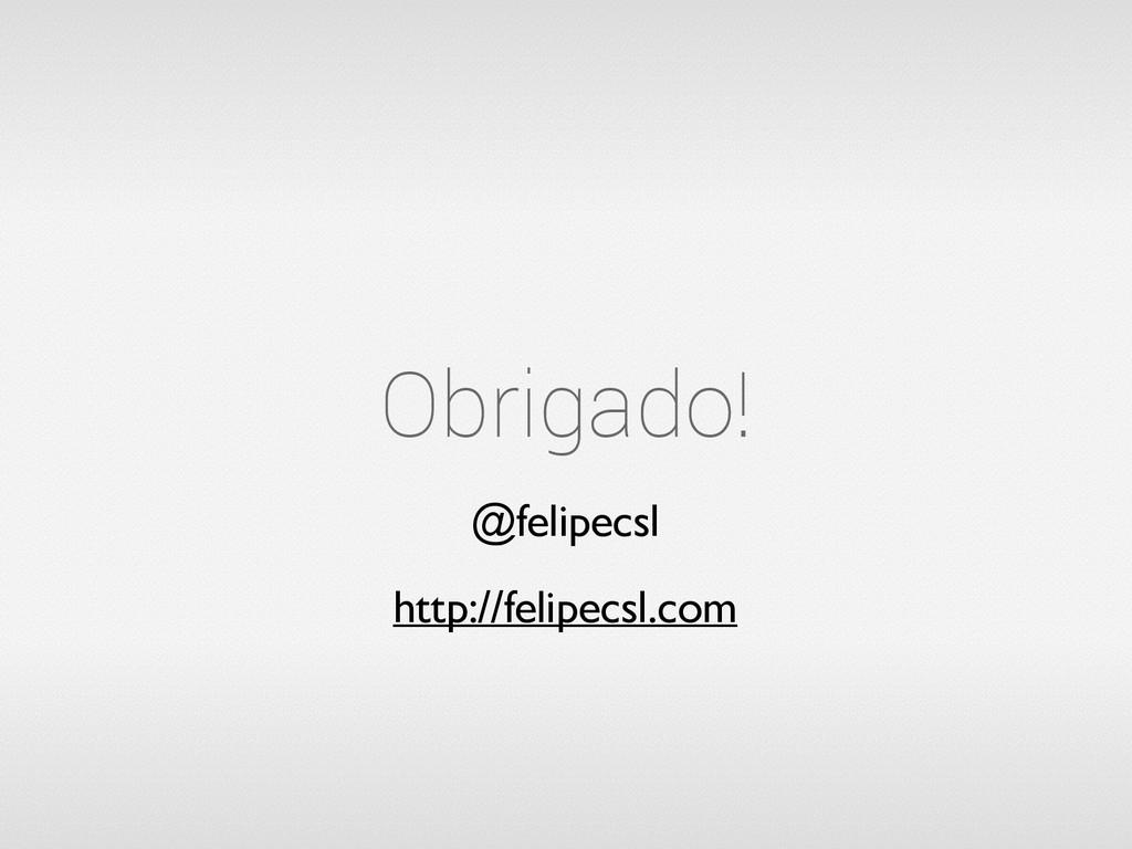 Obrigado! @felipecsl http://felipecsl.com