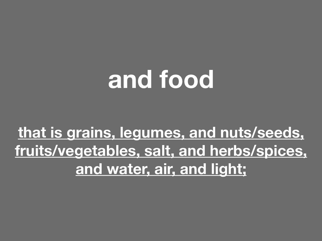 and food that is grains, legumes, and nuts/seed...