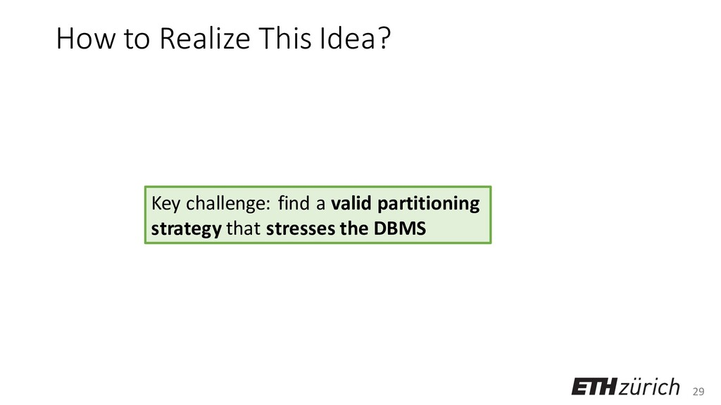 29 How to Realize This Idea? Key challenge: fin...