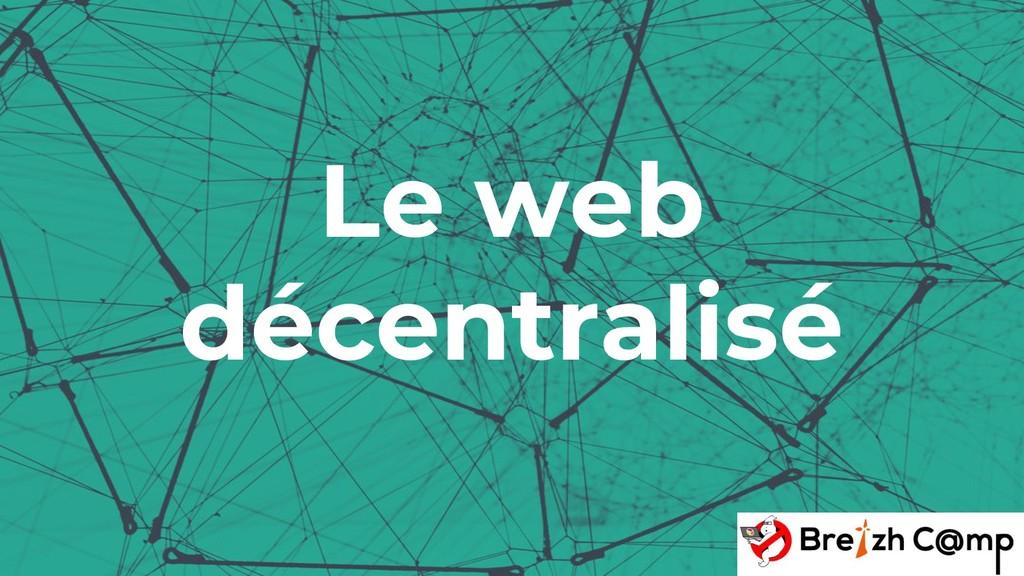 Le web décentralisé