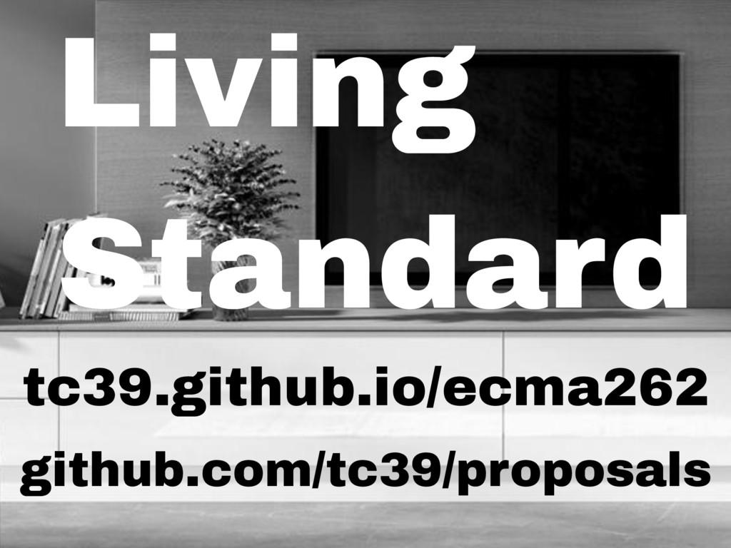 Living Standard tc39.github.io/ecma262 github.c...