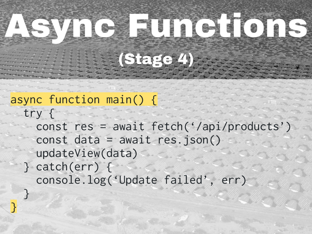 Async Functions (Stage 4) async function main()...