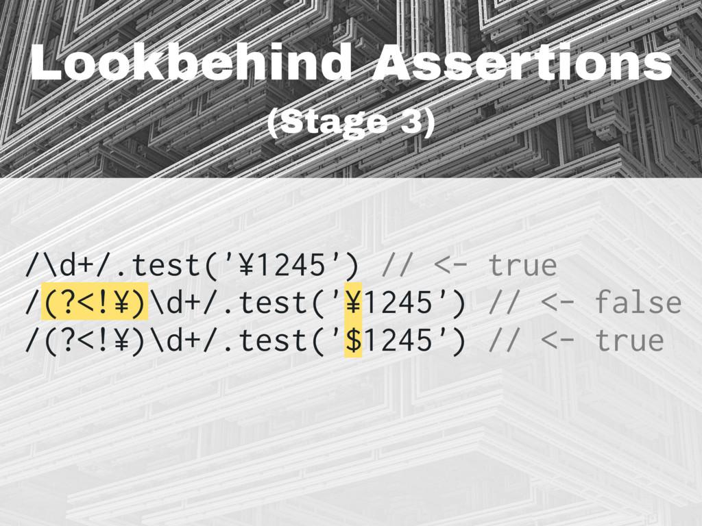 Lookbehind Assertions (Stage 3) /\d+/.test('¥12...