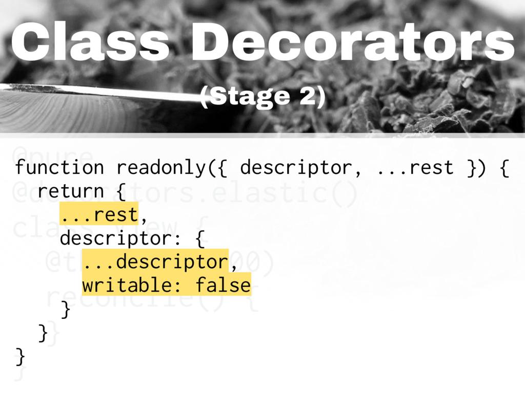 Class Decorators (Stage 2) @pure @decorators.el...