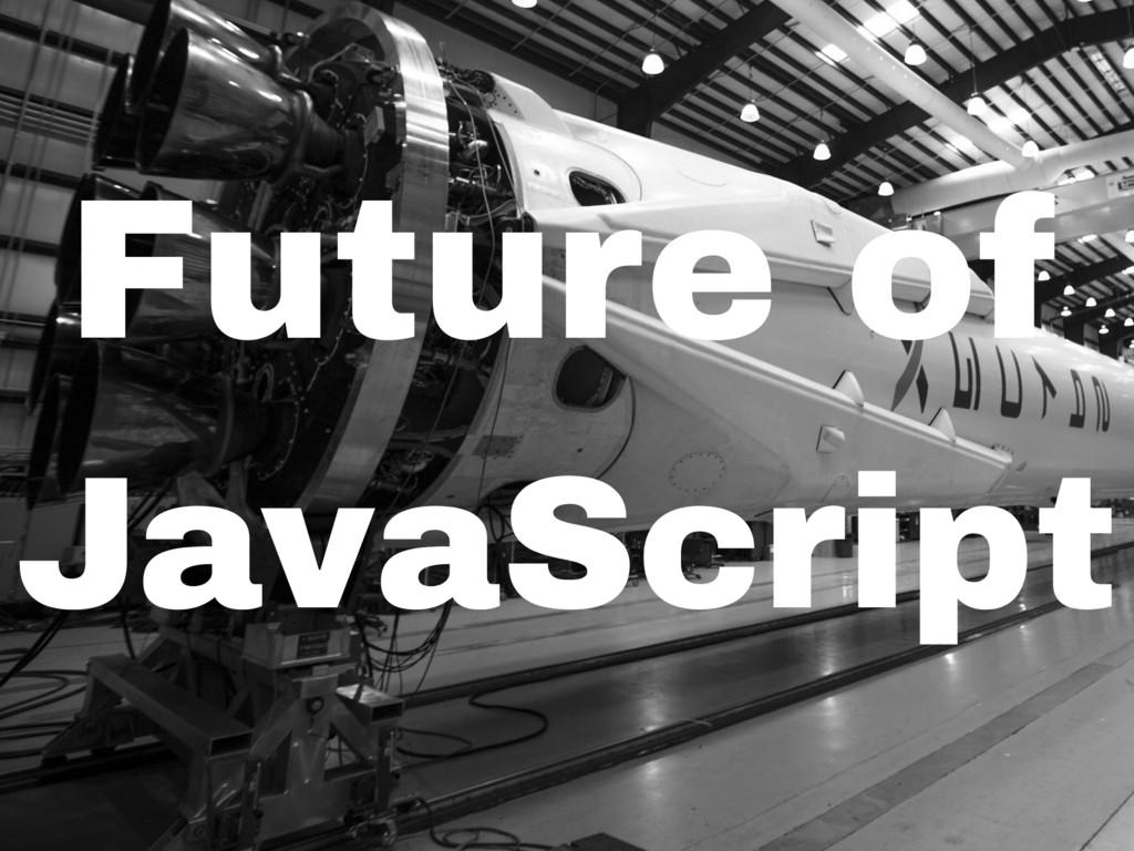 Future of JavaScript