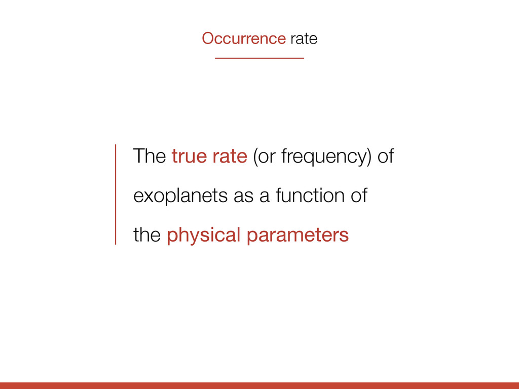 Occurrence rate The true rate (or frequency) of...