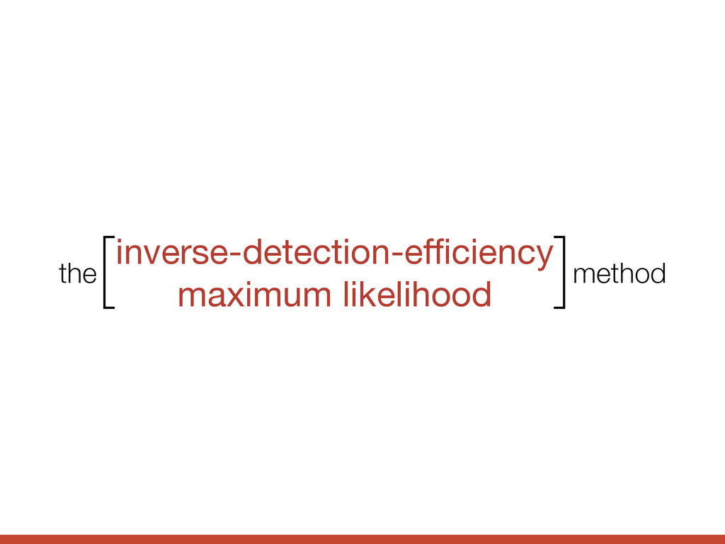 inverse-detection-efficiency  maximum likelihood ...