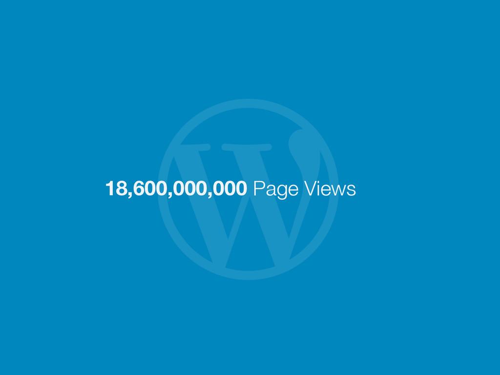  18,600,000,000 Page Views