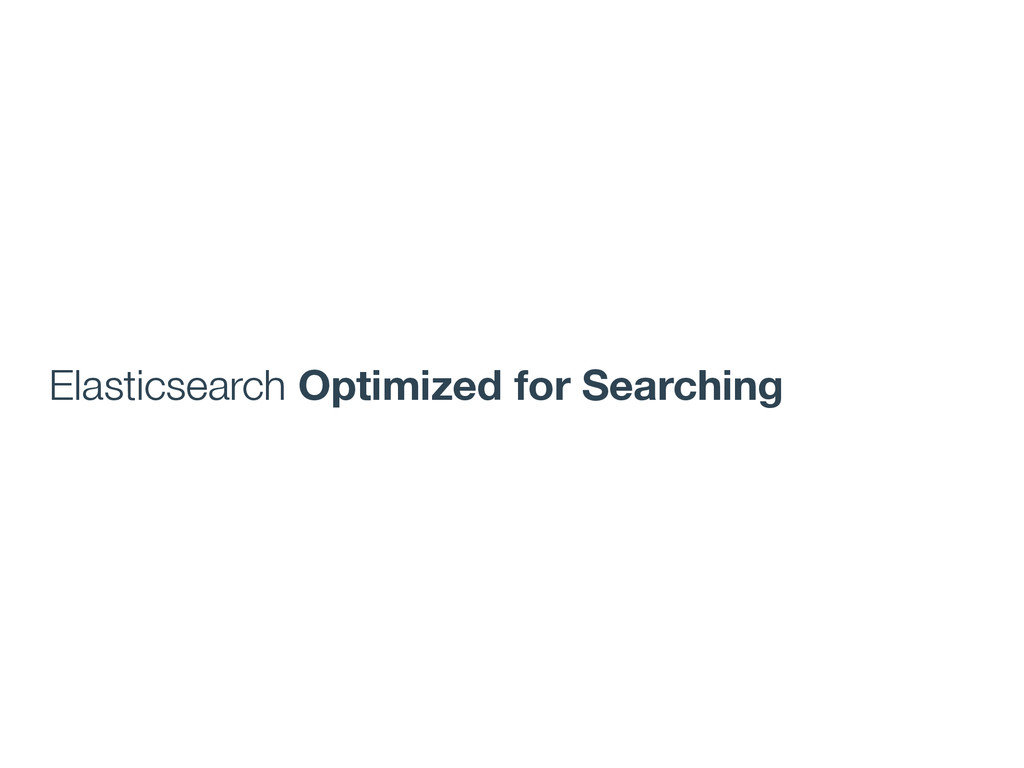 Elasticsearch Optimized for Searching