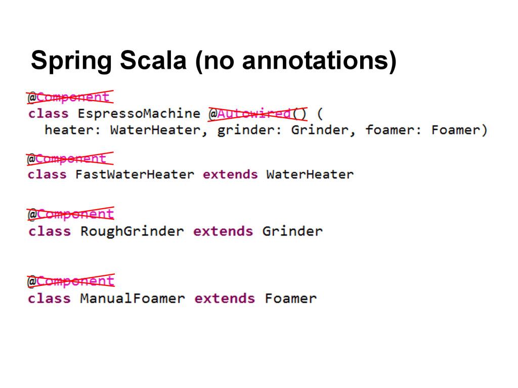 Spring Scala (no annotations)