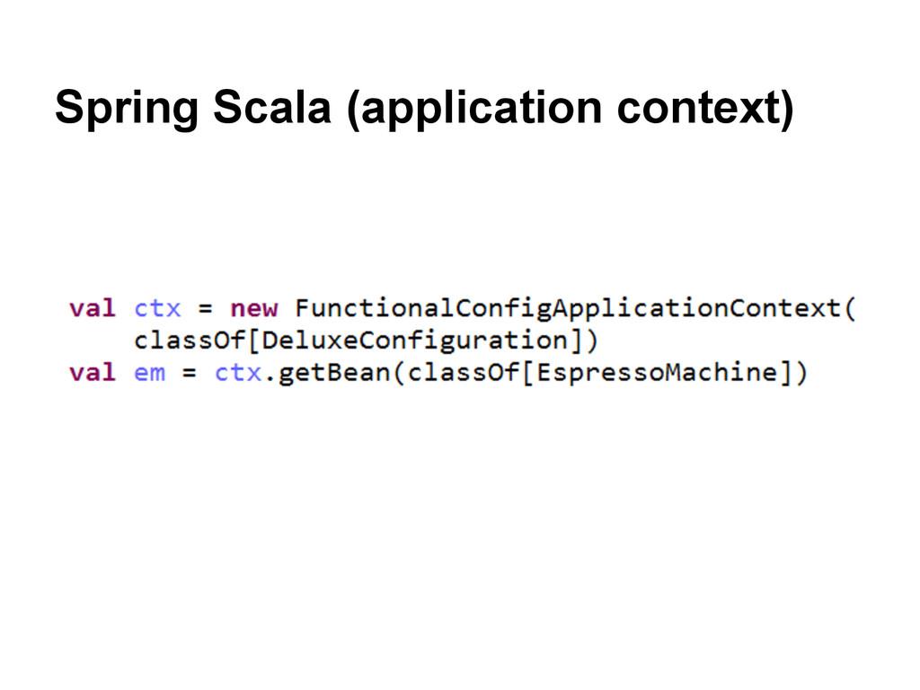 Spring Scala (application context)