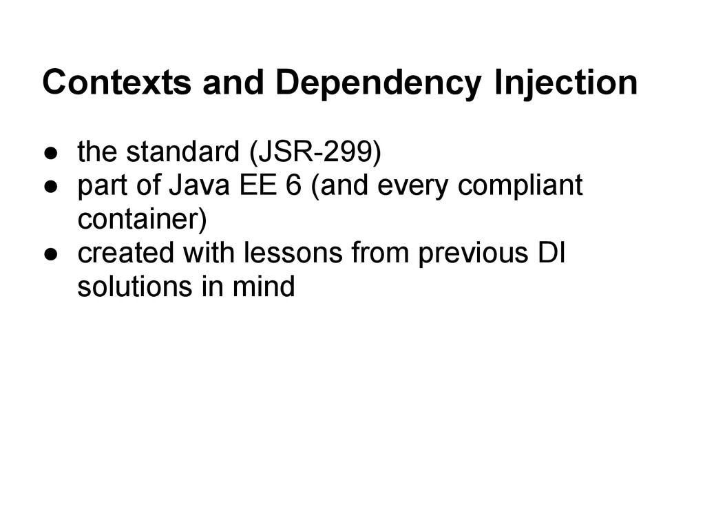 Contexts and Dependency Injection ● the standar...