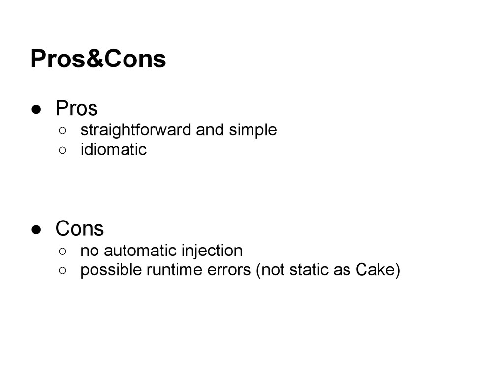 Pros&Cons ● Pros ○ straightforward and simple ○...