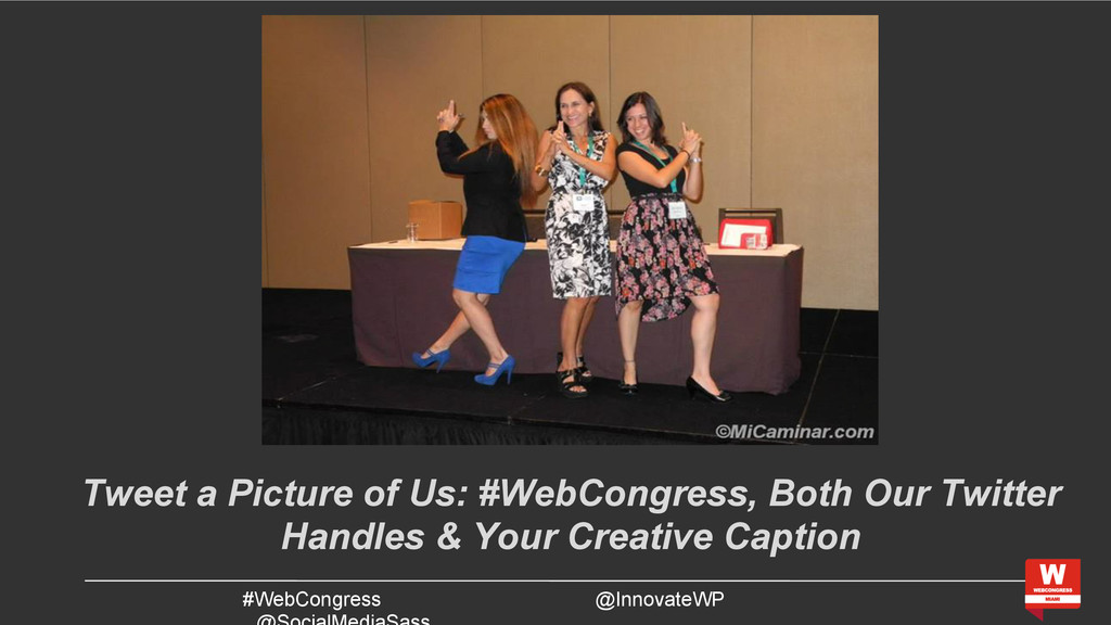#WebCongress @InnovateWP Tweet a Picture of Us:...
