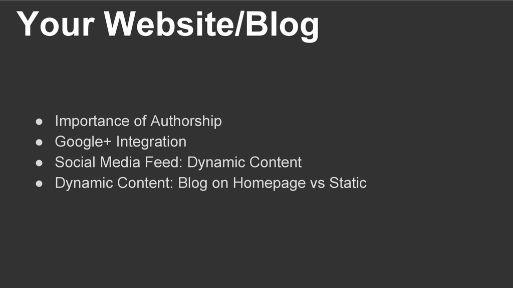 Your Website/Blog ● Importance of Authorship ●...