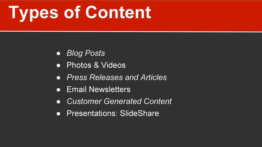 Types of Content ● Blog Posts ● Photos & Vide...