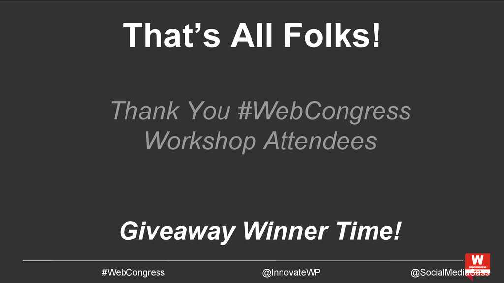 That's All Folks! Thank You #WebCongress Worksh...