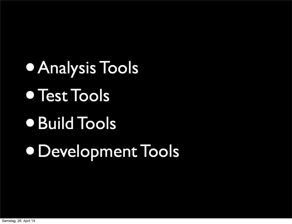•Analysis Tools •Test Tools •Build Tools •Devel...