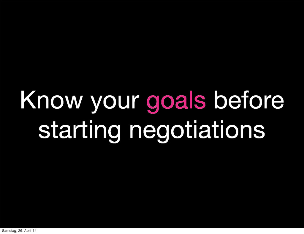 Know your goals before starting negotiations Sa...