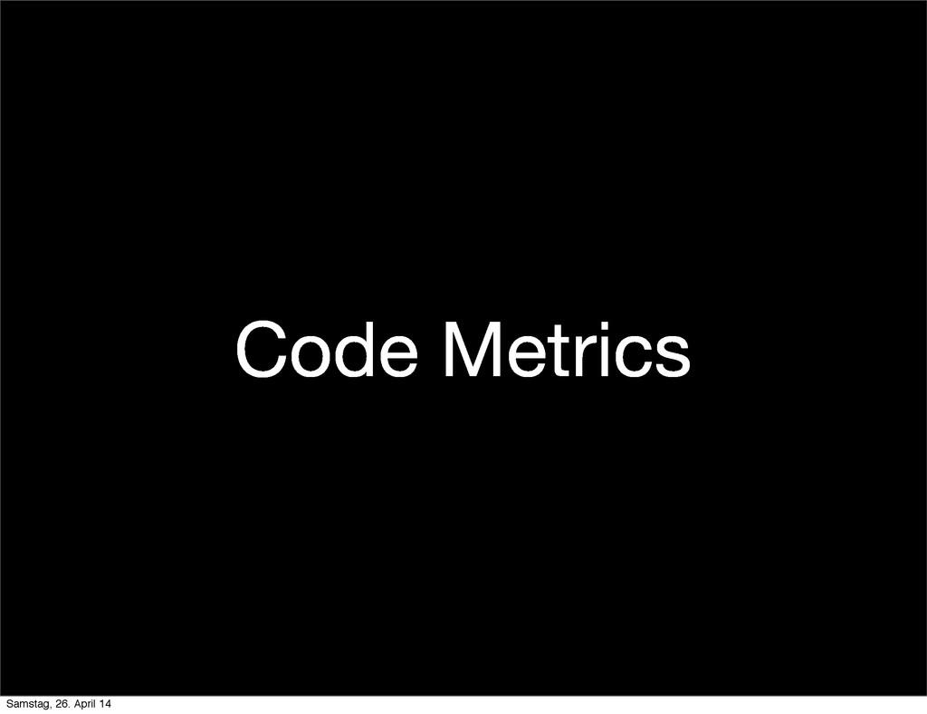 Code Metrics Samstag, 26. April 14