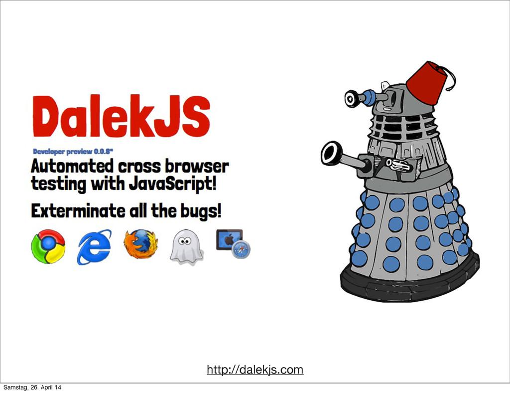http://dalekjs.com Samstag, 26. April 14