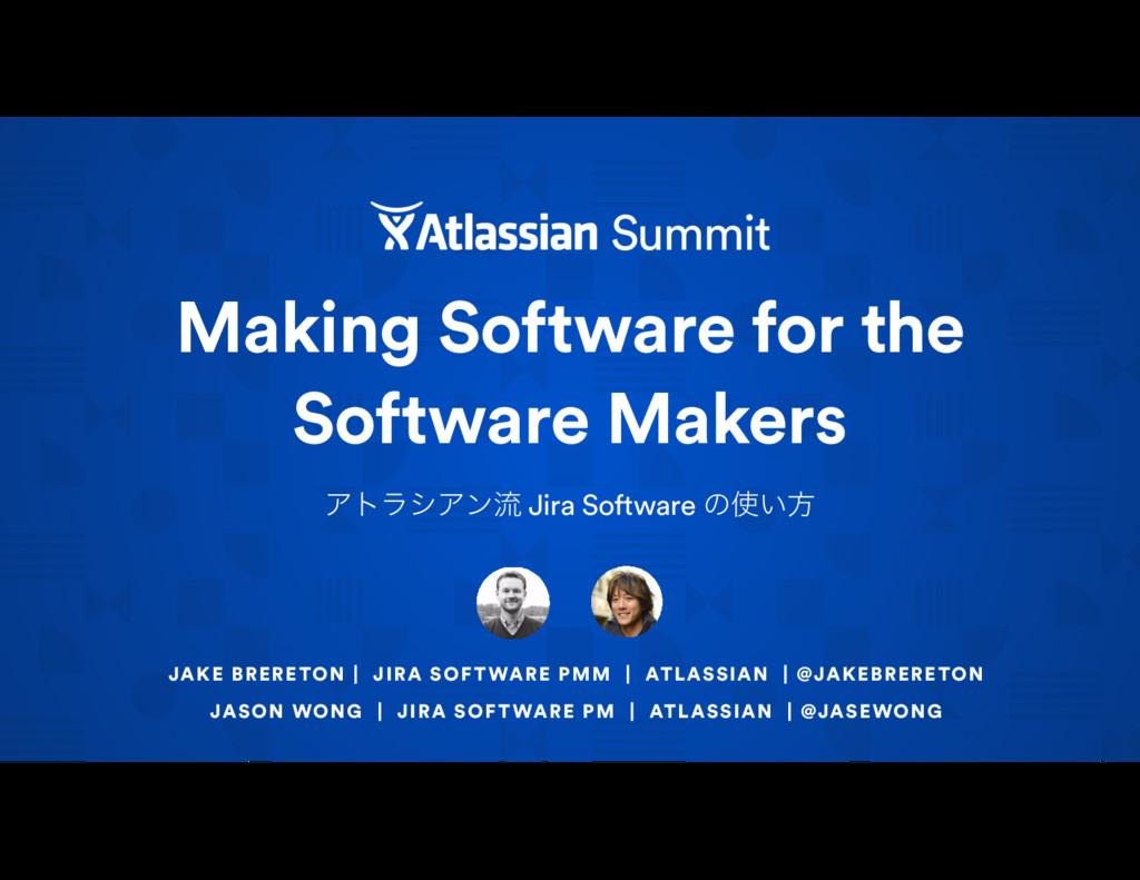 Making Software for the Software Makers ΞτϥγΞϯྲྀ...