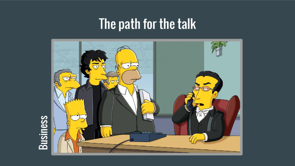 The path for the talk Business