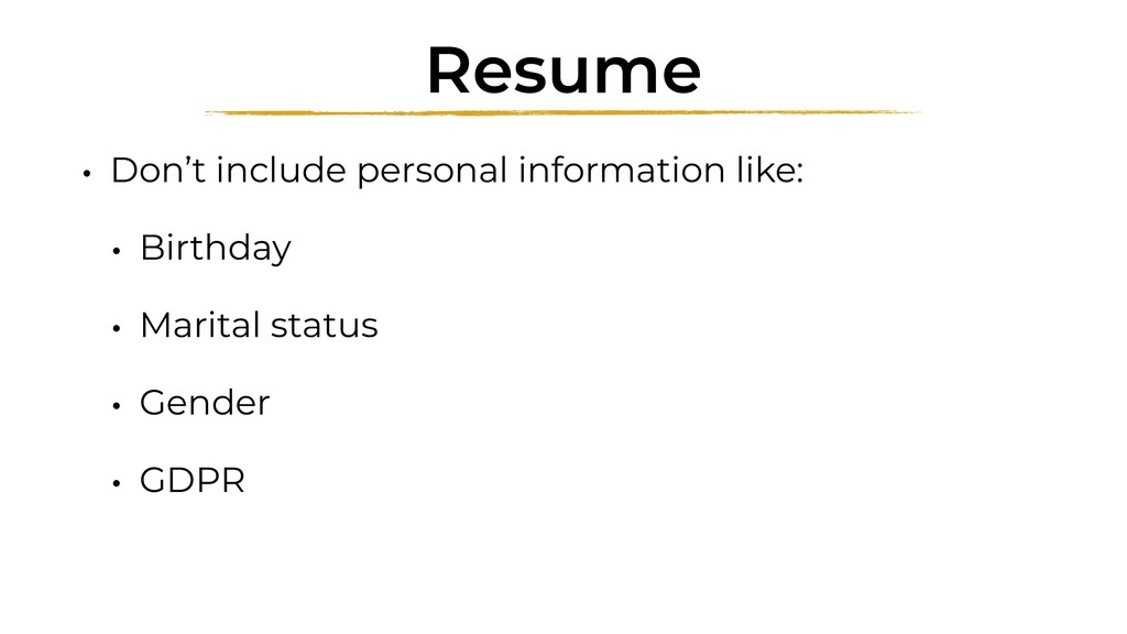 Resume • Don't include personal information lik...