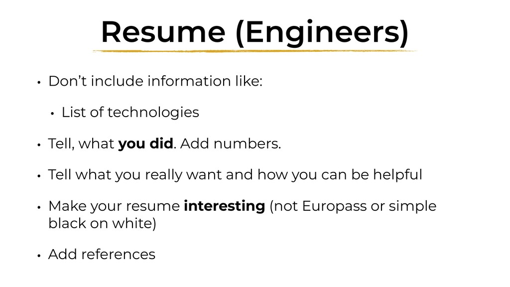 Resume (Engineers) • Don't include information ...