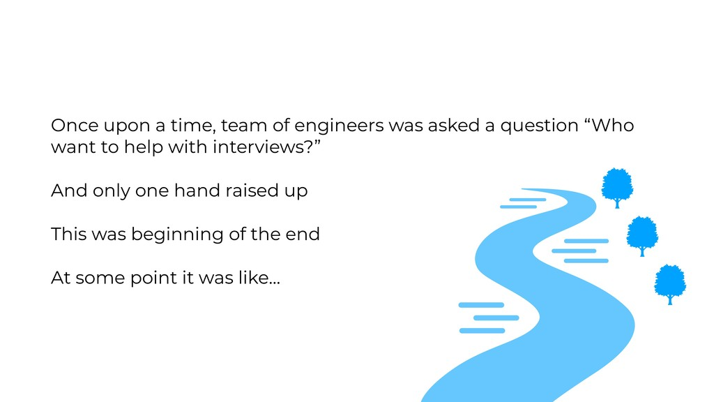 Once upon a time, team of engineers was asked a...